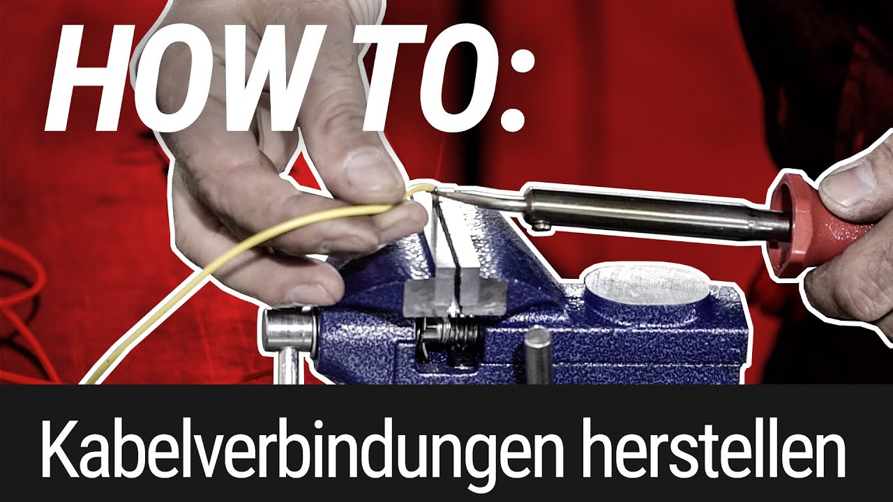 HOW TO: Kabelverbindungen herstellen
